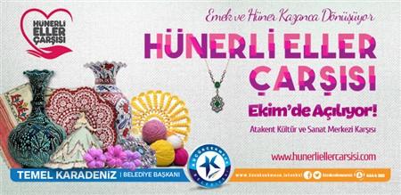 """KÜÇÜKÇEKMECE """"HÜNERLİ ELLER ÇARŞISI'NA"""" KAVUŞUYOR"""