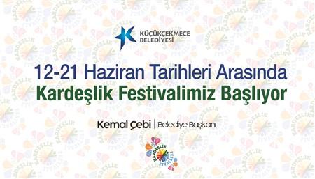 ''KARDEŞLİK FESTİVALİ'' BAŞLIYOR
