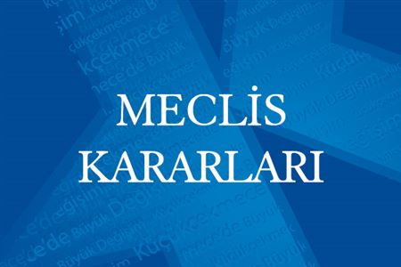 MECLİS KARARLARI